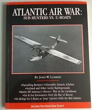 Air Combat Photo History Ser.: Atlantic Air War : Sub Hunters vs. U-Boats by John Lambert and Jack Lambert (1999, Trade Paperback)