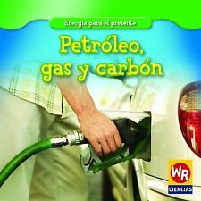 Petroleo, Gas y CarbonOil, Gas, and Coal (Energia Para El PresenteEnergy for Tod