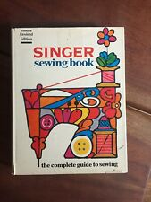 Vintage Singer Sewing Book 1972 The Complete Guide To Sewing Book 2nd Ed