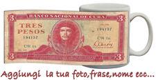 TAZZA 3 PESOS banconote CUBA-CHE GUEVARA PERSONALIZZATA CON FOTO IDEA REGALO