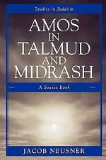 Amos in Talmud and Midrash: A Source Book: By Neusner, Jacob