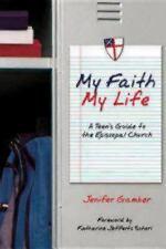 My Faith, My Life: A Teen's Guide to the Episcopal Church, Gamber, Jenifer, Good
