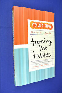 TURNING THE TABLES Steven Shaw INSIDERS GUIDE EATING OUT Restaurant Foodie Book