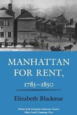 Manhattan for Rent, 1785-1850 by Elizabeth Blackmar (1991, Paperback)