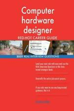 Computer hardware designer RED-HOT Career Guide; 2531 REAL Interview Questi...