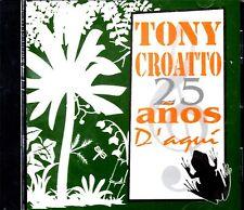 """TONY CROATTO - """" 25 AÑOS D' AQUI """" - CD"""