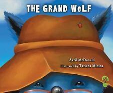 THE GRAND WOLF - MCDONALD, AVRIL/ MININA, TATIANA (ILT) - NEW BOOK