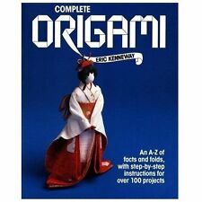 Complete Origami: An A-Z of Facts and Folds, with Step-by-Step Instructions for