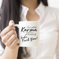 Karma Mug - It's called Karma and it's pronounced HaHa f*ck you! Funny coffee