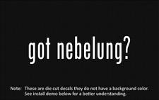 (2x) got nebelung? Sticker Die Cut Decal vinyl