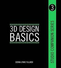 Studio Companion Series 3D Design Basics by Donna Fullmer (Paperback, 2013)