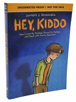 Jarrett J Krosoczka / HEY KIDDO Uncorrected Proof 1st edition 2018