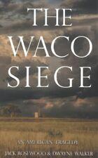 Waco Siege : An American Tragedy, Paperback by Rosewood, Jack; Walker, Dwayne...