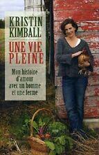 Une vie pleine.Mon histoire d'amour avec un homme et une ferme.K.KIMBALL K003