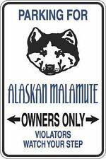 """*Aluminum* Parking For Alaskan Malamute Owners Only 8""""x12"""" Metal Sign S278"""