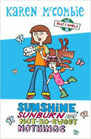 Sunshine, Sunburn and Not-So-Sweet Nothings (Ally's World), New, Karen McCombie