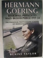 Hermann Goering: Beer Hall Putsch to Nazi Blood Purge 1923-34 The Personal Photo