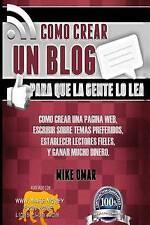 Como Crear un Blog Para que la Gente lo Lea: Cómo crear una página web, escribir