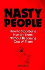 Nasty People: How to Stop Being Hurt by Them Without Becoming One of-ExLibrary
