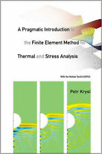 A Pragmatic Introduction to the Finite Element Method for Thermal and Stress Ana