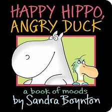 NEW - Happy Hippo, Angry Duck: A Book of Moods (Boynton on Board)