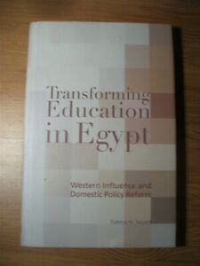 Transforming Education in Egypt. Western Influence and Domestic Policy Ref..2006