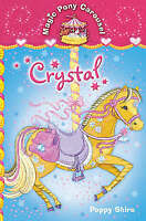 Shire, Poppy, Magic Pony Carousel 5: Crystal, Very Good Book