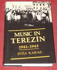 MUSIC IN TEREZIN  1941-45 ~ Joza Karas ~ HARDCOVER D/J Stated 1st edition