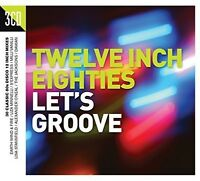 Various Artists - Twelve Inch 80s: Let's Groove / Various [New CD] UK - Import