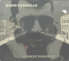 Lonely Parade by Dodd Ferrelle (CD 2009 Two Sheds) Elvis Costello Meets Son Volt