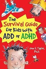 The Survival Guide for Kids with ADD or ADHD, Taylor Ph.D., John F., New Books
