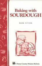 Baking with Sourdough Guide-History-Starter Recipes-Techniques-Yeast- Bread -NEW