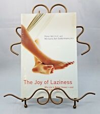 Joy of Laziness : Why Life Is Better Slower, and How to Get There, Paperback ...