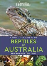 A Naturalist's Guide to the Reptiles of Australia Peter Rowland Rachel Whitlock