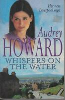 POPULAR FICTION, large paperback, WHISPERS ON THE WATER by AUDREY HOWARD