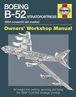Boeing B-52 Stratofortress: 1952 onwards (all marks) (Owners' Workshop Manual…