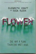 Flower by Elizabeth Craft/Shea Olsen Advance Uncorrected Proof Softcover Book