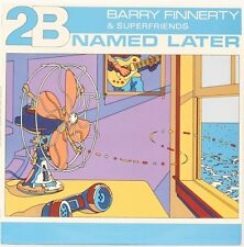 2B Named Later  Barry Finnerty And Superfriends Vinyl Record