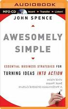 Awesomely Simple : Essential Business Strategies for Turning Ideas into...