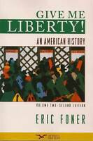 Give Me Liberty! An American History, Volume 2: From 1865, Second Edition - GOOD
