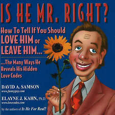 Is He Mr.Right?: How to Tell If You Should Love Him or Leave Him... by Elayne...