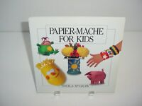 Papier-Mache for Kids by Sheila McGraw Reading Home School Book
