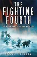 (Very Good)-[ THE FIGHTING FOURTH NO. 4 COMMANDO AT WAR 1940-45 BY DUNNING, JAME