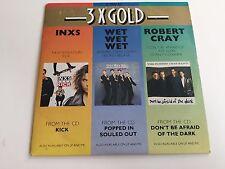 3x Gold. INXS, Wet Wet Wet, Robert Cray. - Promo CD. 6 Tracks.