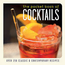 The Pocket Book of Cocktails: Over 150 Classic and Contemporary Recipes by...