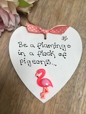 'Be a flamingo in a flock of Pigeons' Plaque sign heart  Keepsake pink wood