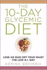 The 10-Day Glycemic Diet: Lose an Inch Off Your Waist the Low-G.I. Way