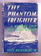 THE PHANTOM FREIGHTER (SIGNED by Felix Riesenberg, Jr./1st US/merchant marines)