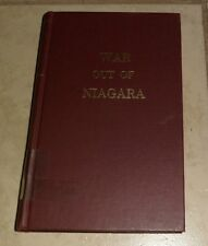 War Out of Niagara Howard Swiggett 1963 Hardcover