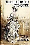 She Stoops To Conquer: By Oliver Goldsmith